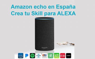 Amazon Alexa Skills Kit y Amazon echo en España.